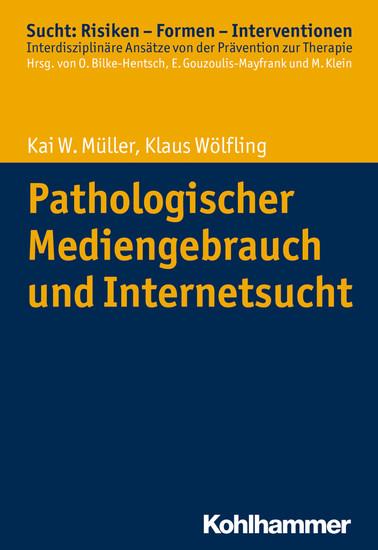 Pathologischer Mediengebrauch und Internetsucht - Blick ins Buch