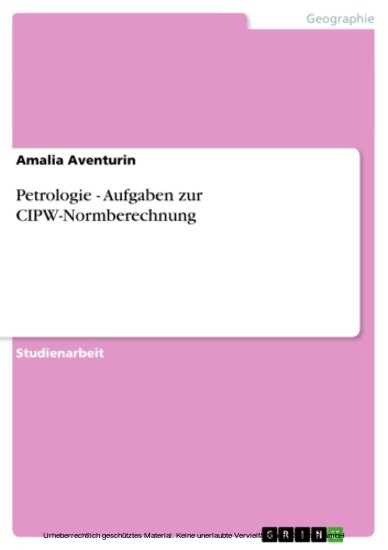 Petrologie - Aufgaben zur CIPW-Normberechnung - Blick ins Buch