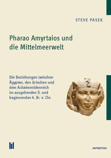 Pharao Amyrtaios und die Mittelmeerwelt - Blick ins Buch