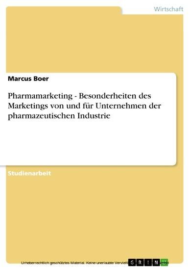 Pharmamarketing - Besonderheiten des Marketings von und für Unternehmen der pharmazeutischen Industrie - Blick ins Buch