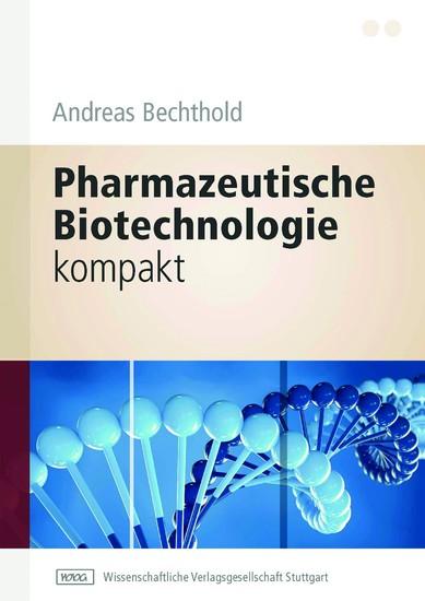 Pharmazeutische Biotechnologie kompakt - Blick ins Buch