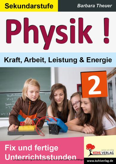 Physik ! / Band 2: Kraft, Arbeit, Leistung & Energie - Blick ins Buch