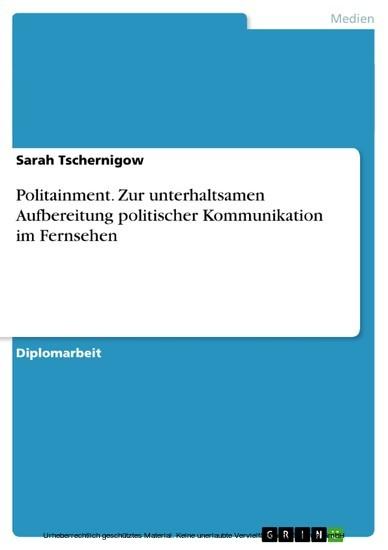 Politainment. Zur unterhaltsamen Aufbereitung politischer Kommunikation im Fernsehen - Blick ins Buch
