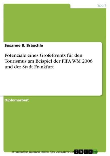 Potenziale eines Groß-Events für den Tourismus am Beispiel der FIFA WM 2006 und der Stadt Frankfurt - Blick ins Buch