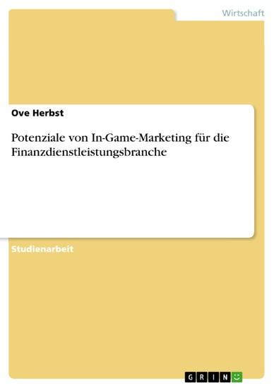 Potenziale von In-Game-Marketing für die Finanzdienstleistungsbranche - Blick ins Buch