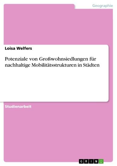 Potenziale von Großwohnsiedlungen für nachhaltige Mobilitätsstrukturen in Städten - Blick ins Buch