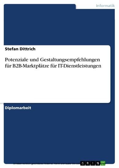 Potenziale und Gestaltungsempfehlungen für B2B-Marktplätze für IT-Dienstleistungen - Blick ins Buch