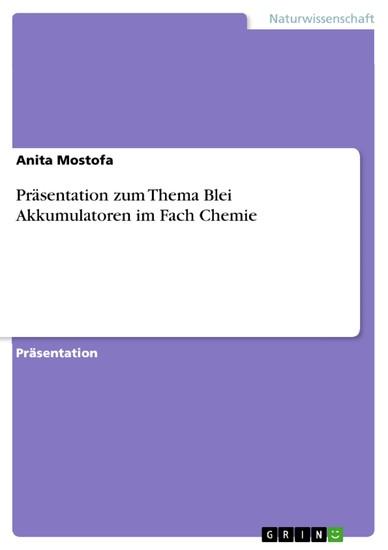 Präsentation zum Thema Blei Akkumulatoren im Fach Chemie - Blick ins Buch