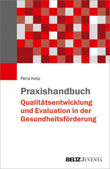 Praxishandbuch Qualitätsentwicklung und Evaluation in der Gesundheitsförderung - Blick ins Buch
