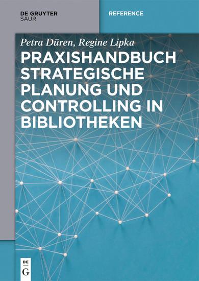 Praxishandbuch Strategische Planung und Controlling in Bibliotheken - Blick ins Buch