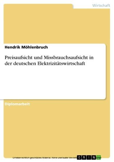Preisaufsicht und Missbrauchsaufsicht in der deutschen Elektrizitätswirtschaft - Blick ins Buch