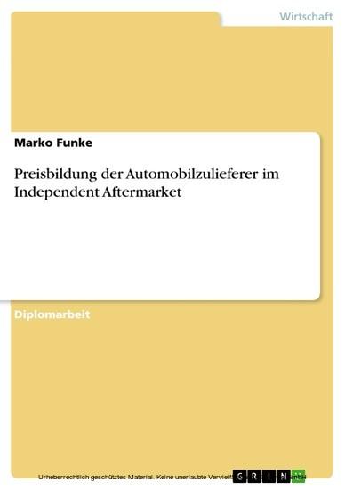 Preisbildung der Automobilzulieferer im Independent Aftermarket - Blick ins Buch
