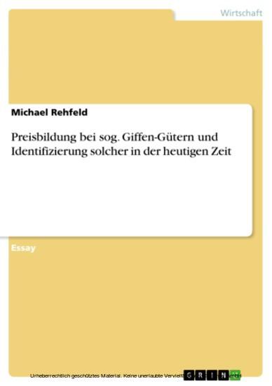 Preisbildung bei sog. Giffen-Gütern und Identifizierung solcher in der heutigen Zeit - Blick ins Buch