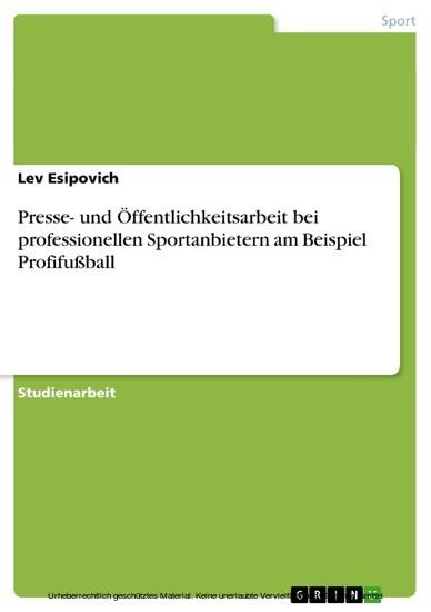 Presse- und Öffentlichkeitsarbeit bei professionellen Sportanbietern am Beispiel Profifußball - Blick ins Buch