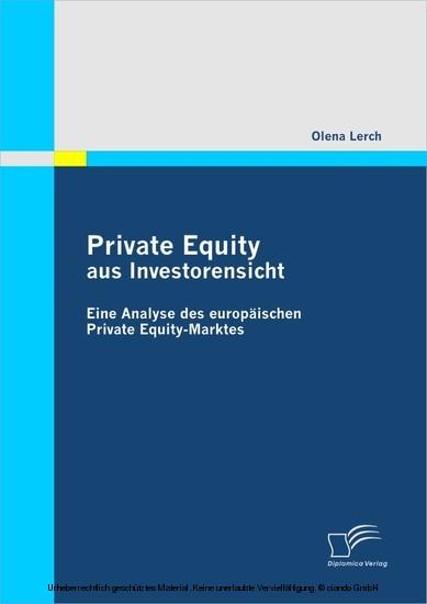 Private Equity aus Investorensicht: Eine Analyse des europäischen Private Equity-Marktes - Blick ins Buch