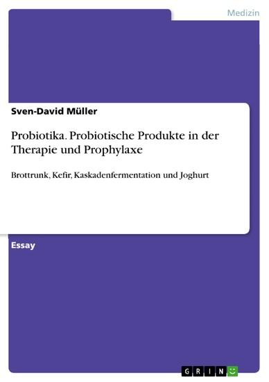 Probiotika. Probiotische Produkte in der Therapie und Prophylaxe - Blick ins Buch