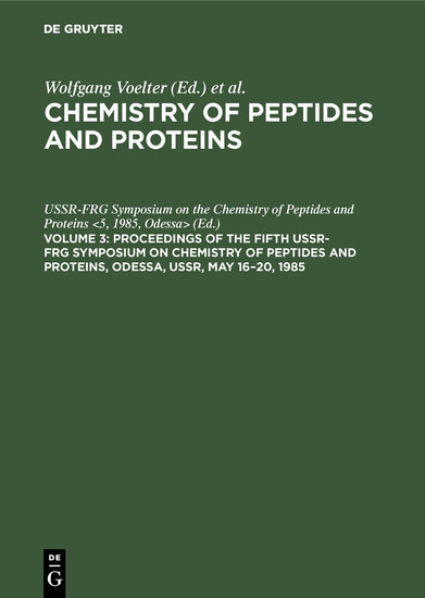 Proceedings of the Fifth USSR-FRG Symposium on Chemistry of Peptides and Proteins, Odessa, USSR, May 16-20, 1985 - Blick ins Buch