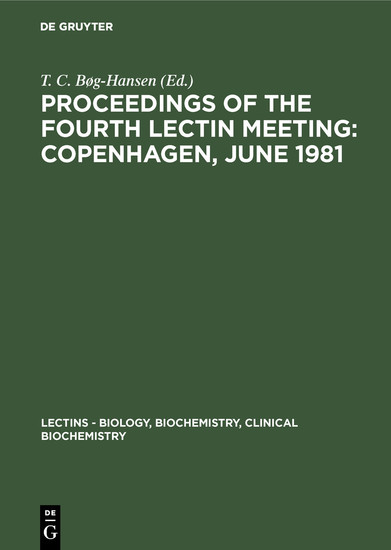 Proceedings of the Fourth Lectin Meeting: Copenhagen, June 1981 - Blick ins Buch