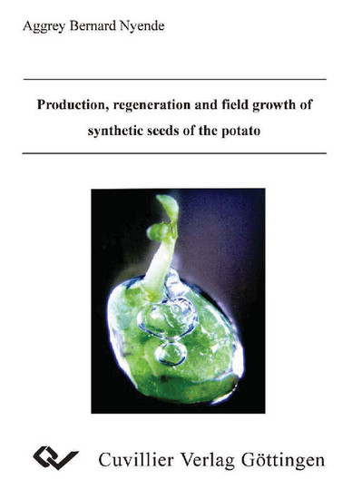 Production, regeneration and field growth of synthetic seeds of the potato - Blick ins Buch