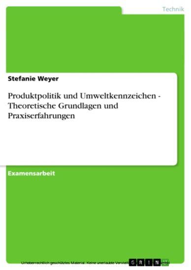 Produktpolitik und Umweltkennzeichen - Theoretische Grundlagen und Praxiserfahrungen - Blick ins Buch