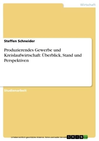 Produzierendes Gewerbe und Kreislaufwirtschaft: Überblick, Stand und Perspektiven - Blick ins Buch