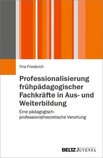 Professionalisierung frühpädagogischer Fachkräfte in Aus- und Weiterbildung - Blick ins Buch