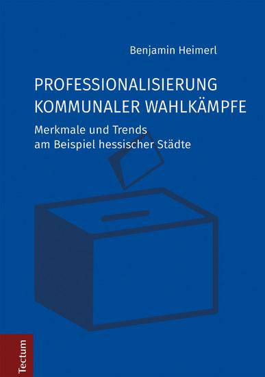 Professionalisierung kommunaler Wahlkämpfe - Blick ins Buch