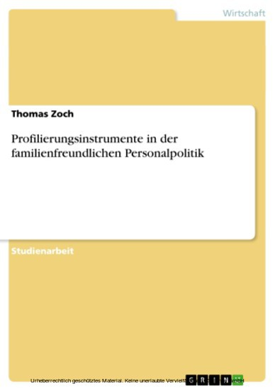 Profilierungsinstrumente in der familienfreundlichen Personalpolitik - Blick ins Buch