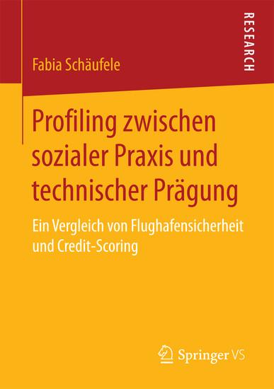 Profiling zwischen sozialer Praxis und technischer Prägung - Blick ins Buch