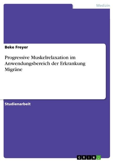 Progressive Muskelrelaxation im Anwendungsbereich der Erkrankung Migräne - Blick ins Buch