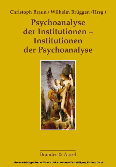 Psychoanalyse der Institutionen - Institutionen der Psychoanalyse - Blick ins Buch