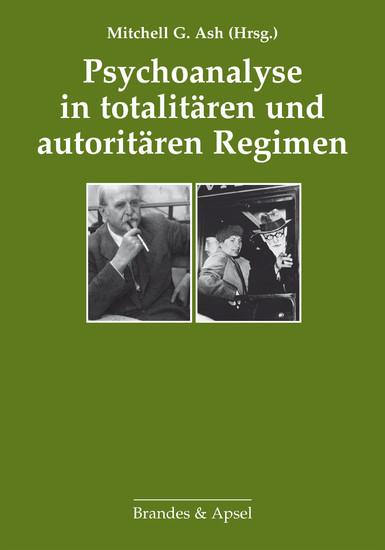 Psychoanalyse in totalitären und autoritären Regimen - Blick ins Buch