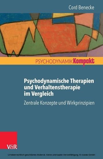 Psychodynamische Therapien und Verhaltenstherapie im Vergleich: Zentrale Konzepte und Wirkprinzipien - Blick ins Buch