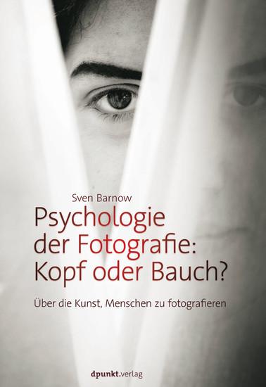 Psychologie der Fotografie: Kopf oder Bauch? - Blick ins Buch