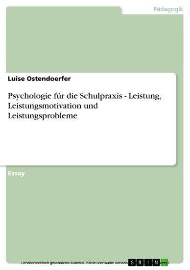 Psychologie für die Schulpraxis - Leistung, Leistungsmotivation und Leistungsprobleme - Blick ins Buch