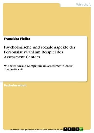 Psychologische und soziale Aspekte der Personalauswahl am Beispiel des Assessment Centers - Blick ins Buch