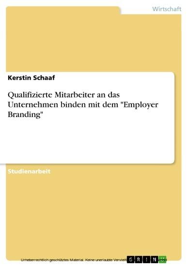 Qualifizierte Mitarbeiter an das Unternehmen binden mit dem 'Employer Branding' - Blick ins Buch