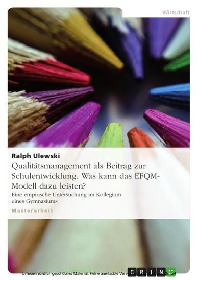 Qualitätsmanagement als Beitrag zur Schulentwicklung. Was kann das EFQM-Modell dazu leisten? - Blick ins Buch
