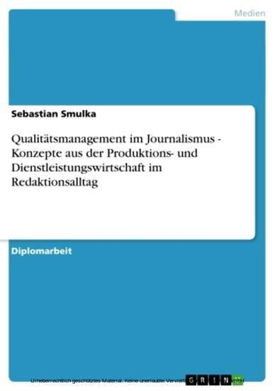 Qualitätsmanagement im Journalismus - Konzepte aus der Produktions- und Dienstleistungswirtschaft im Redaktionsalltag - Blick ins Buch