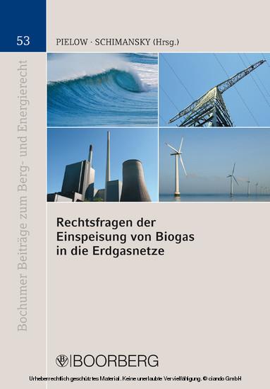 Rechtsfragen der Einspeisung von Biogas in die Erdgasnetze - Blick ins Buch