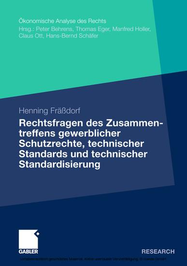 Rechtsfragen des Zusammentreffens gewerblicher Schutzrechte, technischer Standards und technischer Standardisierung - Blick ins Buch