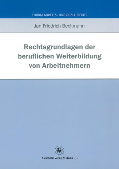 Rechtsgrundlagen der beruflichen Weiterbildung von Arbeitnehmern - Blick ins Buch