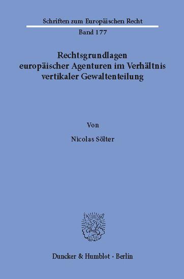 Rechtsgrundlagen europäischer Agenturen im Verhältnis vertikaler Gewaltenteilung. - Blick ins Buch