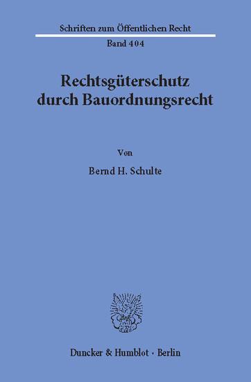 Rechtsgüterschutz durch Bauordnungsrecht. - Blick ins Buch