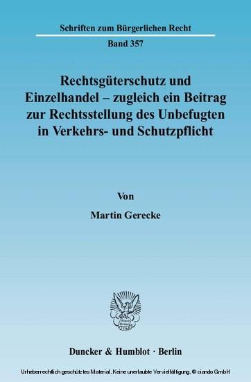 Rechtsgüterschutz und Einzelhandel - zugleich ein Beitrag zur Rechtsstellung des Unbefugten in Verkehrs- und Schutzpflicht. - Blick ins Buch
