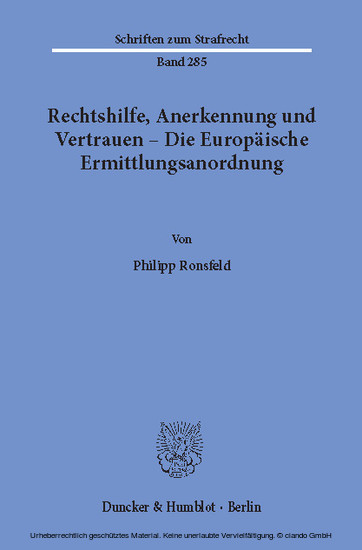 Rechtshilfe, Anerkennung und Vertrauen - Die Europäische Ermittlungsanordnung. - Blick ins Buch