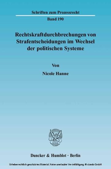 Rechtskraftdurchbrechungen von Strafentscheidungen im Wechsel der politischen Systeme. - Blick ins Buch