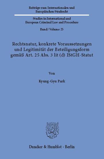 Rechtsnatur, konkrete Voraussetzungen und Legitimität der Beteiligungsform gemäß Art. 25 Abs. 3 lit (d) IStGH-Statut. - Blick ins Buch