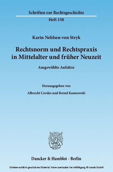 Rechtsnorm und Rechtspraxis im Mittelalter und in früher Neuzeit. - Blick ins Buch