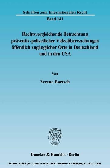 Rechtsvergleichende Betrachtung präventiv-polizeilicher Videoüberwachungen öffentlich zugänglicher Orte in Deutschland und in den USA. - Blick ins Buch